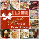 10 Last Minute Christmas Drink & Dessert Ideas