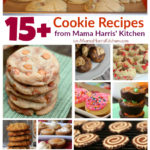 15+ Cookie Recipes from Mama Harris' Kitchen