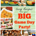 Easy Recipes for your BIG Game Day Party!